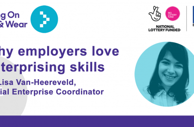 Why employers love enterprising skills, by Lisa Van-Heereveld, Social Enterprise Coordinator