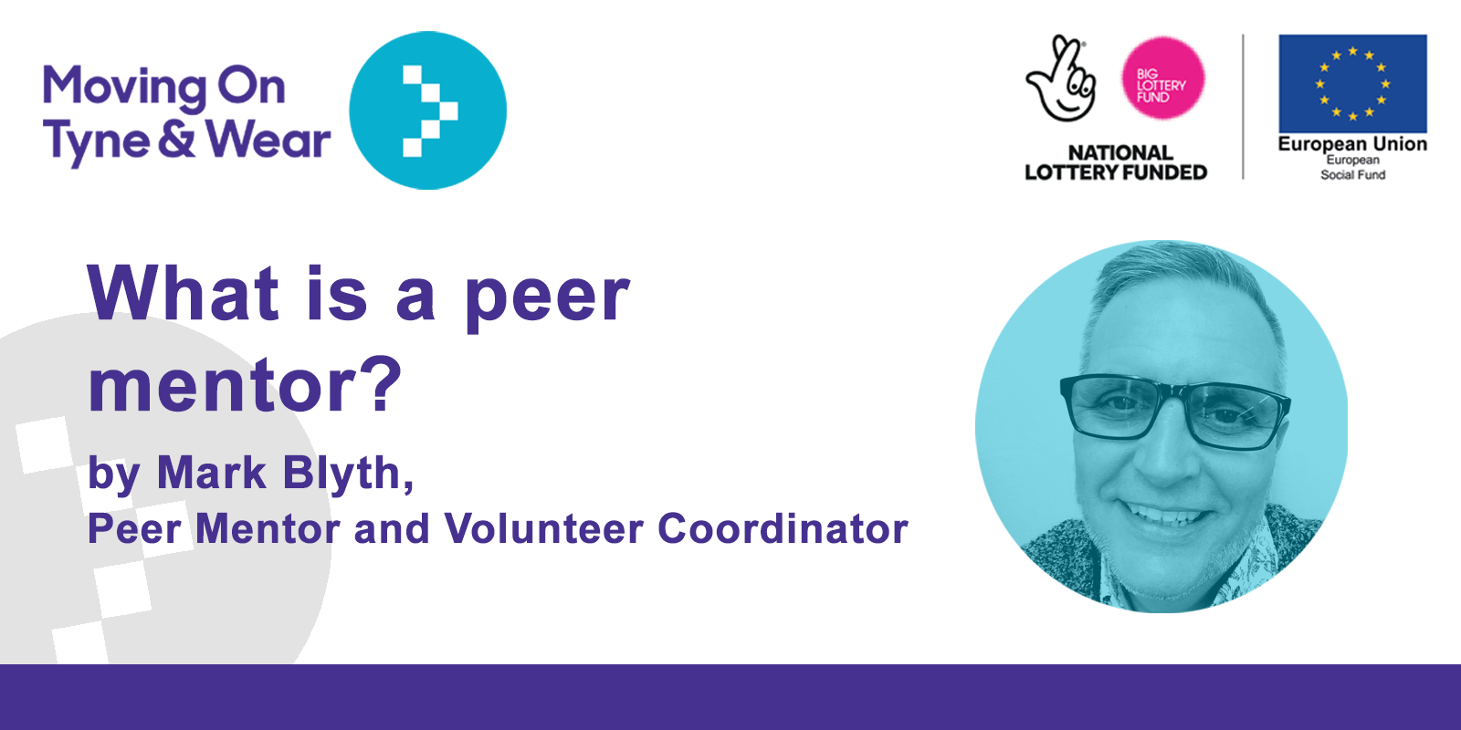 What is peer mentoring? Mark Blyth, Peer Mentor and Volunteer Coordinator