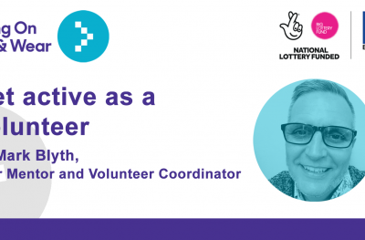 Get active as a volunteer. Mark Blyth, Peer Mentor and Volunteer Coordinator